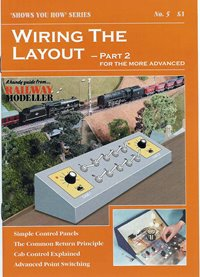 """""""Shows You How"""" Series - Wiring the Layout Part 2: For the more advanced"""